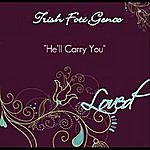 Trish Foti Genco He'll Carry You