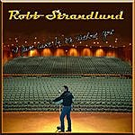 Robb Strandlund I Just Can't Be Me Without You