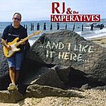 RJ & The Imperatives ...And I Like It Here