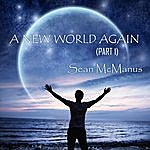 Sean McManus A New World Again, Pt. 1