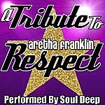 Soul Deep A Tribute To Aretha Franklin: Respect