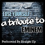 Straight Up Lose Yourself: A Tribute To Eminem