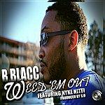 B.B.L.A.C.C. Weed Em Out (Feat: Nyke Nitti)