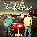 Limi-T 21 Que Joyitas! (Music From The Motion Picture)