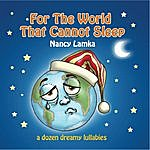 Nancy Lamka For The World That Cannot Sleep