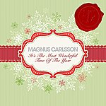 Magnus Carlsson It's The Most Wonderful Time Of The Year