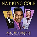 Nat King Cole All Time Greats - Deluxe Edition