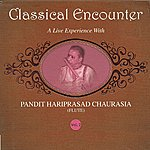 Anonymous Classical Encounter - Pt.Hariprasad Chaurasia Vol-2
