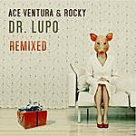 Ace Ventura Dr. Lupo - Remixed