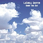 LaShell Griffin Born This Day - Single