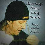 Jerry Wayne Jodice Greetings From Long Beach