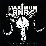 Maximum RNR The Black And White Years