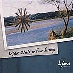 Ljova Vjola: World On Four Strings (2011 Reissue)