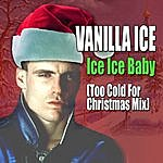 Vanilla Ice Ice Ice Baby (Too Cold For Christmas Mix)