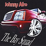 Johnny Afro The Bay Squad