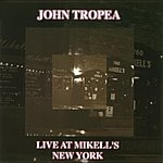 John Tropea Live At Mikell's, New York