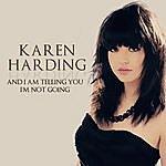 """Karen Harding Karen Harding """"And I Am Telling You I'm Not Going"""""""
