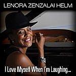 Lenora Zenzalai-Helm I Love Myself When I'm Laughing