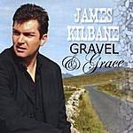 James Kilbane Gravel And Grace