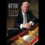 Jerome Rose Jerome Rose Plays Schumann Live In Concert - Soundtrack