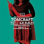 Tomcraft Tell Mummy