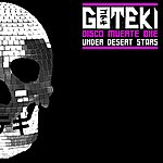 Goteki Disco Muerte One : Under Desert Stars