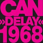 Can Delay 1968 (2006 - Remaster)