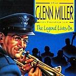 The Glenn Miller Orchestra The Legend Lives On