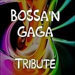 The Love Generation Bossa'n Gaga (A Tribute To Lady Gaga)