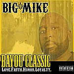 Big Mike Bayou Classic - Love.Faith.Honor.Loyalty