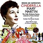 Mary Martin Cinderella/Three To Make Music