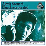 Alexis Korner's Blues Incorporated Alexis Korner's Blues Incorporated (Remastered Expanded Edition)