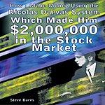 Steve Burns How I Made Money Using The Nicolas Darvas System