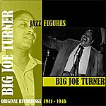 Big Joe Turner Jazz Figures / Big Joe Turner (1941-1946)