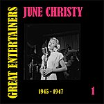 June Christy Great Entertainers / June Christy, Volume 1 (1945-1947)