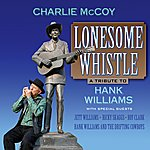 Charlie McCoy Lonesome Whistle: A Tribute To Hank Williams