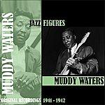 Muddy Waters Jazz Figures / Muddy Waters (1941-1942)