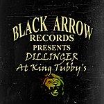 Dillinger Black Arrow Presents Dillinger At King Tubby's