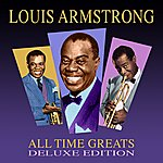 Louis Armstrong All Time Greats - Deluxe Edition