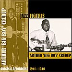 Arthur 'Big Boy' Crudup Jazz Figures / Arthur 'big Boy' Crudup (1941-1946)