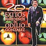 Odilio Gonzalez 20 Exitos Navideños