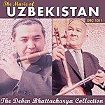Deben Bhattacharya The Music Of Uzbekistan (The Deben Bhattacharya Collection)