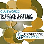 Clubworxx The Day I Lost My Jacket In Bar 2five