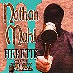 Nathan Mahl Heretik Vol 2 The Trial