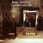 Jean Derome 3 Musiques Pour Ubu