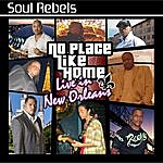 Soul Rebels No Place Like Home: Live In New Orleans
