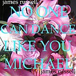 James Russell No One Can Dance Like You Michael - Single