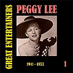 Peggy Lee Great Entertainers / Peggy Lee, Volume 1 (1941-1953)
