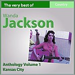 Wanda Jackson The Very Best Of Wanda Jackson: Kansas City (Anthology, Vol. 1)