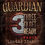 Guardian Three To Get Ready (¿estás Listo?)